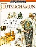 Tutanchamun: Leben und Tod eines Pharao - David Murdoch