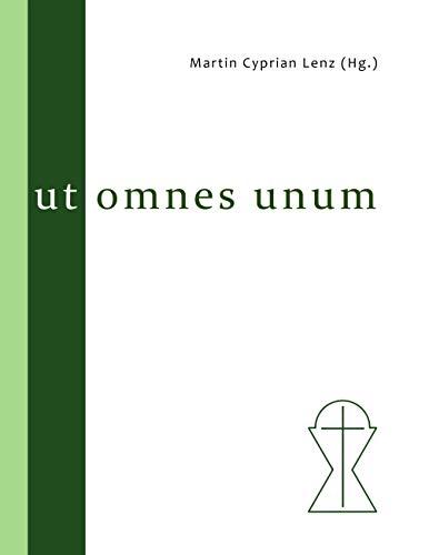 Ut omnes unum: Festschrift anlässlich des 100jährigen Bestehens der Hochkirchlichen Vereinigung  Augsburgischen Bekenntnisses e. V. (Eine Heilige Kirche 7)