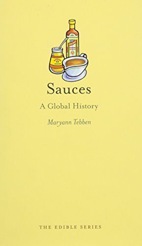 Sauces: A Global History (Edible) by Maryann Tebben (2014-09-05) par Maryann Tebben