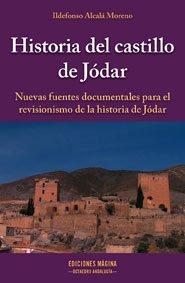 Historia del castillo de Jódar: Nuevas fuentes documentales para el revisionismo de la historia de Jódar