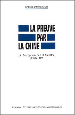 La preuve par la Chine. : La Description de J-B Du Halde, jésuite, 1735