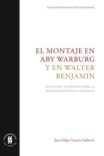 Portada del libro El montaje en Aby Warburg y en Walter Benjamin: Un método alternativo para la representación de la violencia