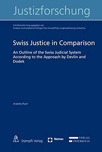 Swiss Justice in Comparison: An Outline of the Swiss Judicial System According to the Approach by Devlin and Dodek