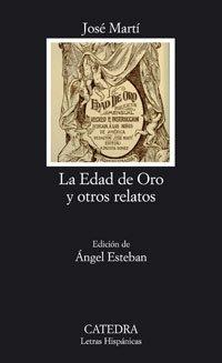 La Edad de Oro y otros relatos (Letras Hispánicas)
