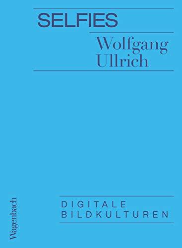 Selfies: Digitale Bildkulturen (Allgemeines Programm - Sachbuch)