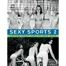 Sexy Sports 2 - Maximal crazy girls by Ralf Vulis