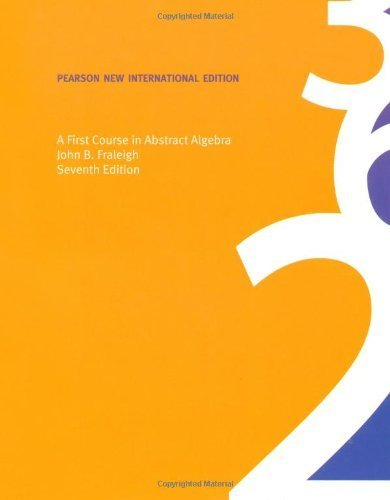 A First Course in Abstract Algebra by John B. Fraleigh (2013-07-23)