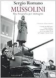 Mussolini: una biografia per immagini