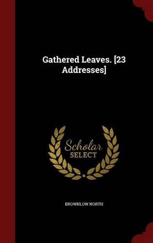 Gathered Leaves. [23 Addresses]