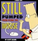 DILBERT: STILL PUMPED FROM USING THE MOUSE (A DILBERT BOOK) by SCOTT ADAMS (ILLUSTRATOR) (1996-08-01) par SCOTT ADAMS (ILLUSTRATOR)