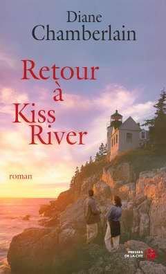 Retour à Kiss River par Diane Chamberlain