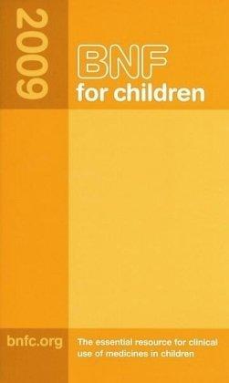 Bnf for Childern 2009 (British National Formulary for Children)