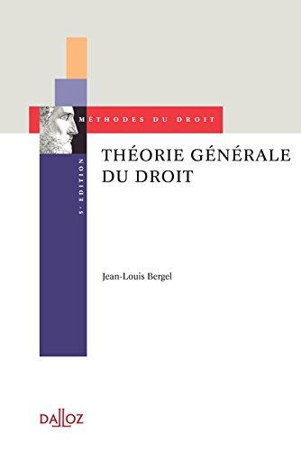 Théorie générale du droit - 5e éd.: Méthodes du droit par Jean-Louis Bergel