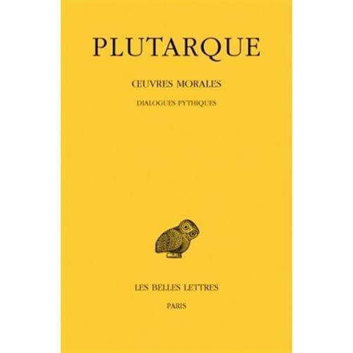 Oeuvres morales, tome VI : Traités 24-26 - Dialogues pythiques