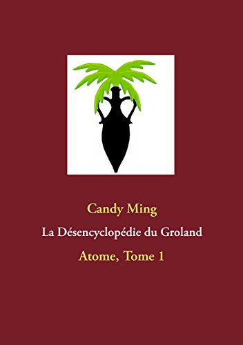 Livres La Désencyclopédie du Groland: Atome, Tome 1 epub, pdf