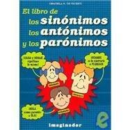El libro de los sinonimos, los antonimos y los paronimos/The Book of Synonymous, Antonyms, And Paranyms por Graciela S. De Vicenti
