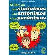 El libro de los sinonimos, los antonimos y los paronimos/The Book of Synonymous, Antonyms, And Paranyms