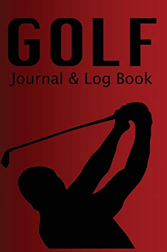 Golf Journal & Log Book: Red/Black Journal, Score Keeper Book, Golf Club Yardage Book, Golf Yardage Notepad, Including Blank Lined Pages For Your Notes After Every Round por Useful Stuff Publications