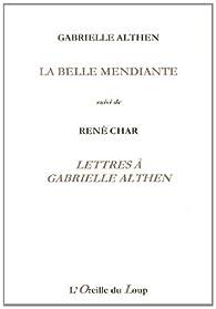 La belle mendiante suivi de Lettres à Gabrielle Althen - Gabrielle Althen