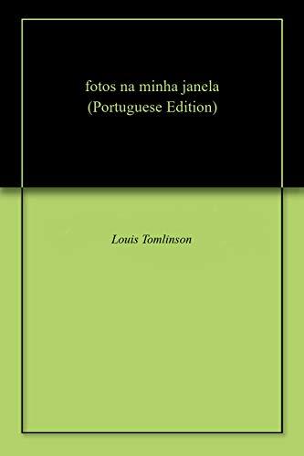 fotos na minha janela (Portuguese Edition) por Louis  Tomlinson