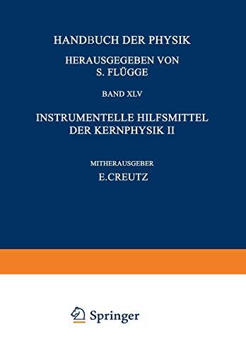 Nuclear Instrumentation Ii / Instrumentelle Hilfsmittel der Kernphysik Ii (Handbuch der Physik Encyclopedia of Physics / Kernphysik / Nuclear Physics)