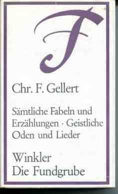 Sämtliche Fabeln und Erzählungen Geistliche Oden und Lieder