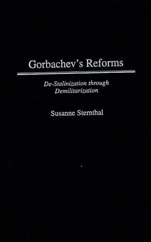 Gorbachev's Reforms: de-Stalinization Through Demilitarization