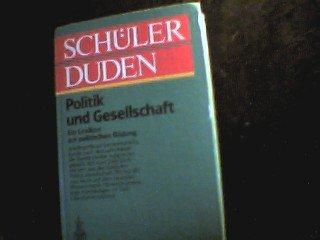 Buchcover: Schülerduden Politik und Gesellschaft : [e. Lexikon zur polit. Bildung].