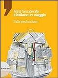 L'italiano in viaggio. Dalla parola al testo. Con comunicazione e strumenti. Per le Scuole superiori. Con CD-ROM: 1