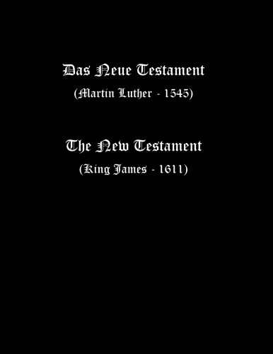 German-English New Testament (Luther 1545 and KJV)