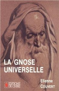 La gnose universelle : Tome 3, De la Gnose à l'Oecuménisme