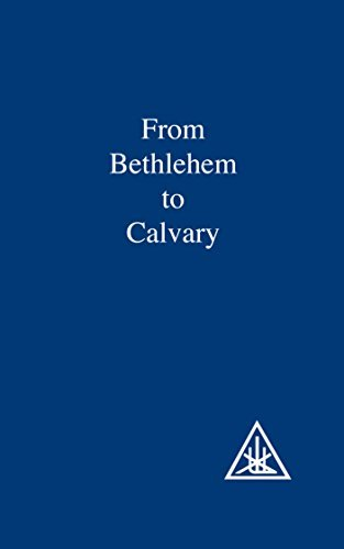 From Bethlehem to Calvary by Alice A. Bailey (1975-06-01)