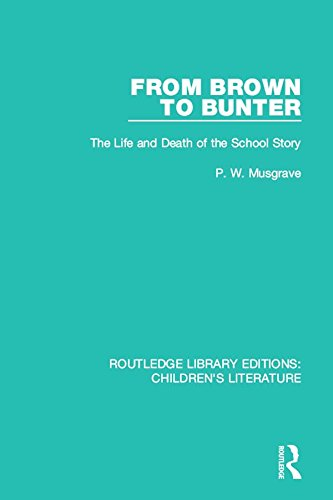 From Brown to Bunter : the life and death of the school story