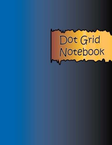 Dot Grid Notebook Volume 2: Large Print 8.5