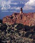 Die schönsten Dörfer der Toskana - James Bentley