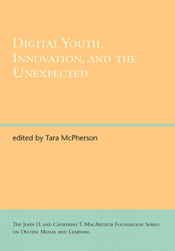 Digital Youth, Innovation, and the Unexpected (English Edition)
