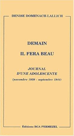 Demain il fera beau : Journal d'une adolescente (5 novembre 1939 - septembre 1944)