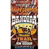 The Bandera Trail (Trail Drive)
