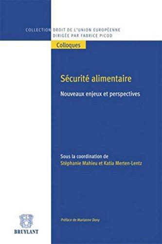Sécurité alimentaire: Nouveaux enjeux et perspectives par Stephanie Mahieu, Katia (dir) Merten-lentz