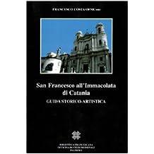 San Francesco all'Immacolata di Catania. Guida storico-artistica