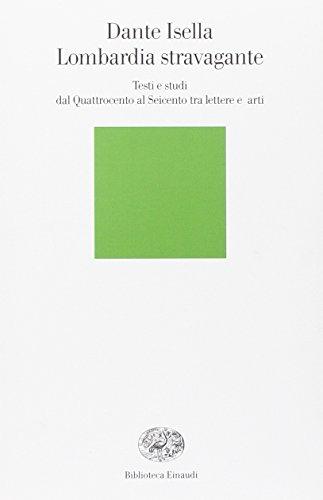 Lombardia stravagante. Testi e studi dal Quattrocento al Seicento tra lettere e arti