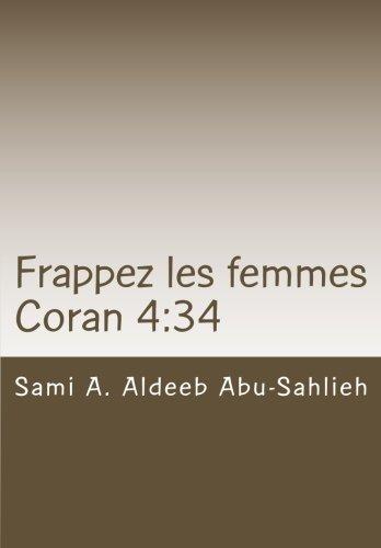 Frappez les femmes: Interprtation du verset coranique 92/4:34  travers les sicles