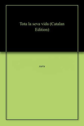 Tota la seva vida (Catalan Edition)