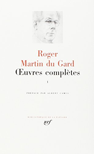 Martin du Gard : Oeuvres complètes, tome 1