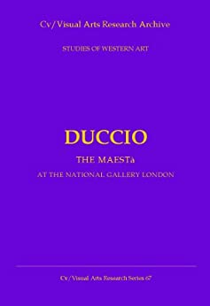 Duccio: The Maesta - Early Italian Painting at The National Gallery (Cv/Visual Arts Research S Book 67) by [James, Nicholas]