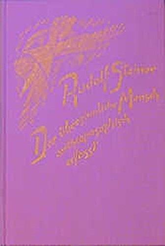 Der übersinnliche Mensch anthroposophisch erfasst: Sieben Vorträge, Den Haag 1923 (Rudolf Steiner Gesamtausgabe)