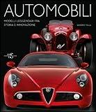 Image de Automobili. Modelli leggendari fra storia e innovazione. Ediz. illustrata