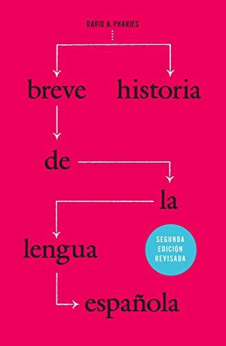 Breve historia de la lengua española: Segunda edición revisada por David A. Pharies