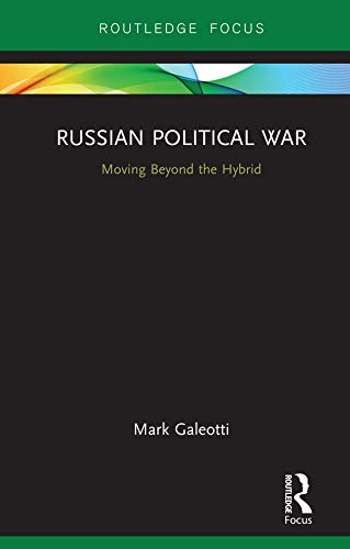 Russian Political War: Moving Beyond the Hybrid (English Edition)