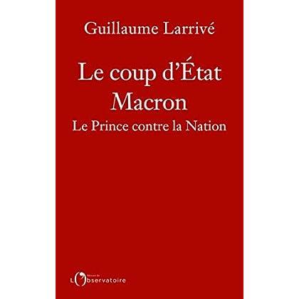 Le coup d'État Macron. Le Prince contre la Nation (EDITIONS DE L'O)